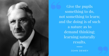 John Dewey Quote Re: Learning Naturally
