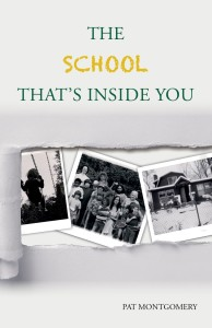 The School That's Inside You by Pat Montgomery